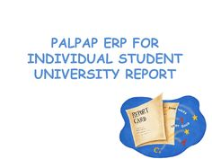 PALPAP ERP FOR INDIVIDUAL STUDENT UNIVERSITY REPORT PALPAP – Inspro Plus ERP Software Exclusively Designed for Educational institutes to automate Institution entire management work process. Since its foundation in 1997, PALPAP do keep on research in Educational Sector and always meet the customer requirement with advanced features and advanced technologies. PALPAP ERP Exam Management Solution digitizes and automates University and Boards Examination processes end-to-end.
