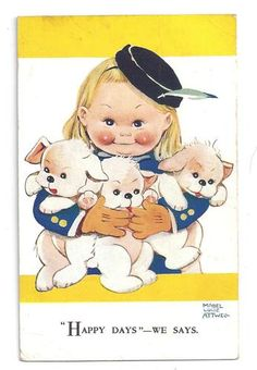Mabel Lucie Attwell~''Happy Days''~We Says~......................                           lb xxx.