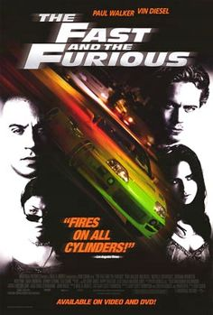 The Fast And The Furious. The lack of a true story-line in these movies is irrelevant. They are just AWESOME!