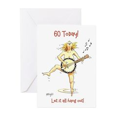 birthday - let it all hang out! Greeting Card 60 today Greeting Card - let it all hang out by ChrisFothergill - CafePress Cheating Quotes, Flirting Messages, Flirting Quotes For Her, Flirting Texts, Flirting Humor, 60th Birthday Greetings, Birthday Greeting Cards, Custom Greeting Cards, Today Quotes