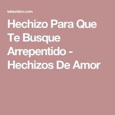 Hechizo Para Que Te Busque Arrepentido - Hechizos De Amor