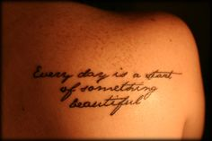 every day is a start of something beautiful
