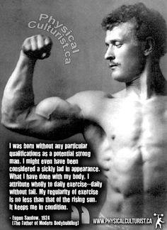 Eugen Sandow (father of modern bodybuilding).