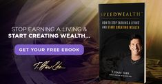 SpeedWealth: HOW TO STOP EARNING A LIVING AND START CREATING WEALTH...