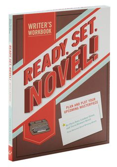 """""""Ready, Set, Novel! Writer's Workbook"""" - I kind of thinking about how I could really use a kick in the pants to get my fictional writing career going ... maybe this would help! ;)"""