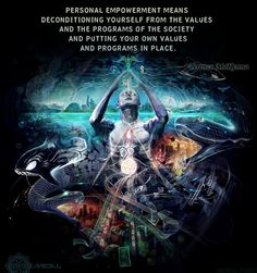"""""""Personal empowerment means deconditioning yourself from the values and the programs of the society and putting your own values and programs in place."""" – Terence McKenna submission via Reset.me reader Spiritual Wisdom, Spiritual Awakening, Awakening Quotes, Spiritual Thoughts, Spiritual Enlightenment, Spiritual Path, Spiritual Guidance, Female Empowerment, Dreams"""