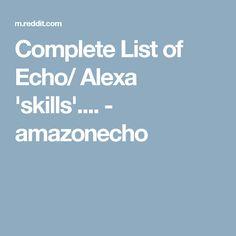 Complete List of Echo/ Alexa 'skills'. Amazon Echo Tips, Amazon Hacks, Alexa Dot, Alexa Echo, Technology Hacks, Smart Home Technology, Alexa Tricks, Alexa Commands