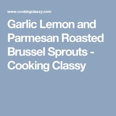 Garlic Lemon and Parmesan Roasted Brussel Sprouts - Cooking Classy   Gilbert Realtor Bill Salvatore w/ Arizona Elite Properties  www.yourValleyProperty.com #AZVHV  #LiveInsunnyAZ  #AEP #Gilbert #ArizonaRealEstate