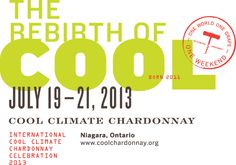The Rebirth of Cool = The International Cool Climate Chardonnay Celebration July 19 - 21, 2013
