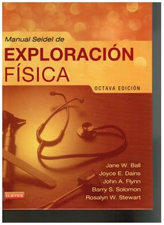 Ball JW, Dains JE, Flynn JA, Solomon BS, Stewart RW. Manual Seidel de exploración física. 8a. ed. Barcelona: Elseiver; 2015. (Ubicación: 410.6 MAN)