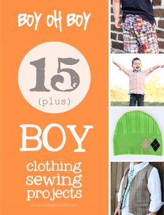 15+ Boy Clothing Sewing Project ideas for those sweet little boys you know.  Who says only girls are fun to sew for?!? :)  www.makeit-loveit.com