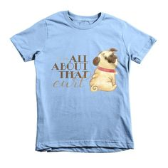 All About That Curl Pug Short sleeve kids t-shirt