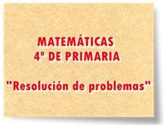 """MATEMÁTICAS DE 4º DE PRIMARIA: """"Resolución de problemas"""""""