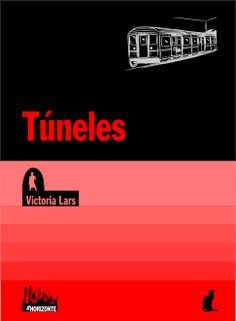 Túneles, Victorial Lars @Vic_lars