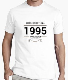 Camiseta Making history since 1995