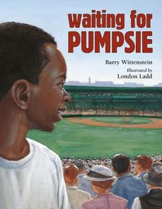 Waiting for Pumpsie | Barry Wittenstein, London Ladd | February 21st 2017 | This fictionalized account captures the true story of baseball player Pumpsie Green's rise to the major leagues. The story is a snapshot of the Civil Rights Movement and a great discussion starter about the state of race relations in the United States today. #picturebook #2017