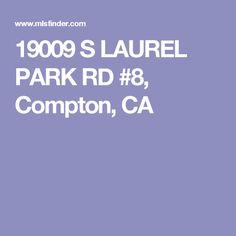 19009 S LAUREL PARK RD #8, Compton, CA Mls Listings, Los Angeles County, California, Park, Parks