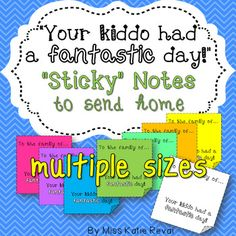 Celebrate children's daily successes! This set contains eight different, customizable bright-colored and black & white sticky notes in two sizes each for sending home to parents and guardians. These notes are intended to be printed and personalized by hand.