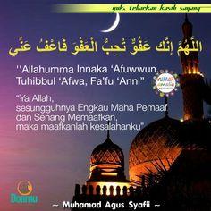 "Allahumma Innaka 'Afuwwun, Tuhibbul 'Afwa, Fa'fu 'Anni ""Ya Allah, sesungguhnya Engkau Maha Pemaaf dan Senang Memaafkan, maka maafkanlah kesalahanku."""