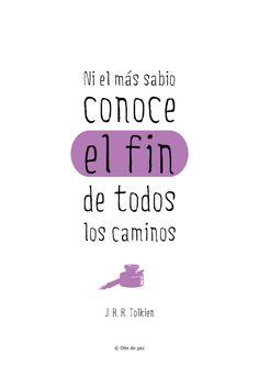 John Ronald Reuel Tolkien.  «Ni el mas sabio conoce el fin de Todos los caminos» #frases #ollodepez #JRR Tolkien #ellosdicen