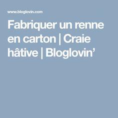 Fabriquer un renne en carton   Craie hâtive   Bloglovin'