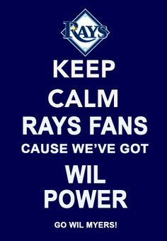 GO WIL MYERS! GO TAMPA BAY RAYS!!!