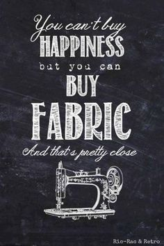 {Sewing Meme} You can't buy happiness. But you can buy fabric and that's pretty close. | Find fun fabrics for your next project www.myfabricdesigns.com