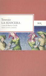 La suocera, Terenzio (rappresentata per la prima volta nel 165 a.C.)