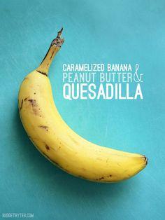 Caramelized Banana and Peanut Butter Quesadilla