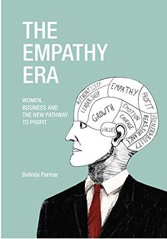 Empathy Era: Women, Business and the New Pathway to Profit. Written by Belinda Parmar. Reading Lists, Book Lists, Books To Read, My Books, Leadership Development, Pathways, News, Business, Amazon