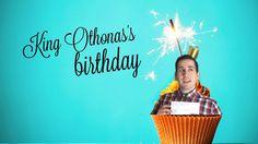 """Τα Γενέθλια Ενός Βασιλιά ● """"King Othonas's Stories"""""""