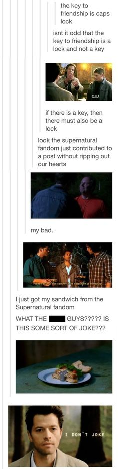 Supernatural fandom and it's gifs If there is a lock then there must be a key Please accept this sandwich