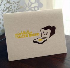 You're better than sliced bread: One of my all time favourite gift cards.
