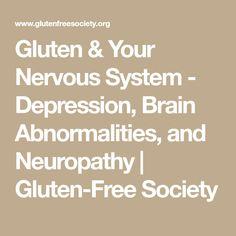 Gluten & Your Nervous System - Depression, Brain Abnormalities, and Neuropathy | Gluten-Free Society
