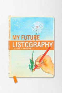 My Future Listography Journal.. Pretty neat way to write out various aspirations in list format!