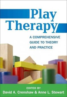 Play Therapy A Comprehensive Guide to Theory And Practice - David Crenshaw, Anne Stewart - 517503