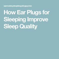 How Ear Plugs for Sleeping Improve Sleep Quality