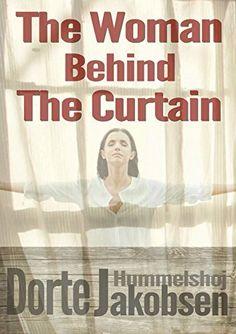 The Woman Behind The Curtain (Tora Skammelsen Book 2) by Dorte Hummelshoj Jakobsen