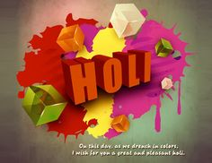Happy Holi 2019 - Holi Wishes, Messages, SMS and Wallpapers Holi Wishes Quotes, Holi Wishes Images, Happy Holi Wishes, Happy Holi Images, Holidays Around The World, New Year Holidays, New Years Eve Games, 2015 Wallpaper, Wish Quotes