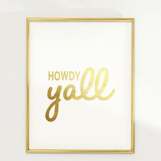 PRINT Howdy Ya'll: hand-applied Gold Foil Print by Geordanna the Artist of GlamLambCreations on Etsy, $24.99 #typography