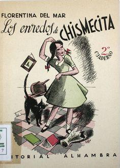 """""""Chismecita y sus enredos: (Cuaderno segundo)"""", firmado por Florentina del Mar, Madrid,  Alhambra, 1944."""