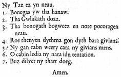 Cornish language: The Lord's Prayer (fr. Weatherhill, Craig: 'Cornish Place Names and Language', Sigma)