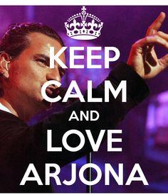 KEEP CALM AND LOVE ARJONA