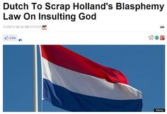 "Respect for Idolatry?   ...Jesus or Jefferson: whose laws are best for the USA?   Dutch To Scrap Holland's Blasphemy Law On Insulting God.    >  Which god isn't just imagined - Zeus, Yahweh, Jesus or Allah? > > Einstein on the Abrahamic idolatries: The worship of false gods such as Yahweh is not only ""unworthy but also fatal"", with ""incalculable harm to human progress."" >  >   Click image!     http://www.huffingtonpost.com/2012/11/30/dutch-to-scrap-hollands-b_n_2217772.html"