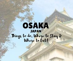 Places to Visit in Osaka