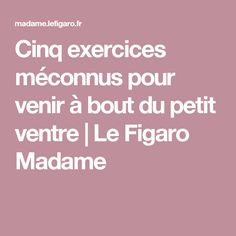 Cinq exercices méconnus pour venir à bout du petit ventre   Le Figaro Madame