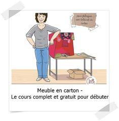 Meuble en carton - Le cours complet et gratuit pour débuter - LPB Carton Carton Diy, Diy Furniture, Diy And Crafts, Cricut, How To Make, Tinyhouses, Cardboard Furniture, Cardboard Storage, Cardboard Paper