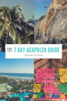 The Ultimate Guide to Acapulco - What to see, do, eat, go, stay and how to spend your time traveling!