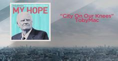 City on our knees.tobymac