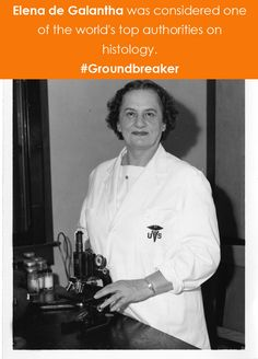 Elena de Galantha was considered one of the world's top authorities on histology,  the study of the microscopic anatomy of cells and tissues of plants and animals. #Groundbreaker